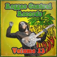 Reggae Central Records, Vol. 13 — сборник