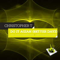 Do It Again (Better Dayz) — Christopher T