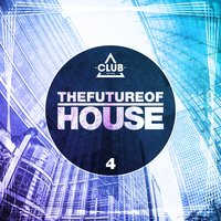 The Future Of House Vol. 4 — сборник
