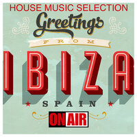 Greetings From Ibiza (House Music Selection) — сборник