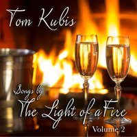 Song by the Light of a Fire, Vol. 2 — Tom Kubis