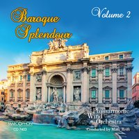 Baroque Splendour Volume 2 — Антонио Вивальди, Георг Фридрих Гендель, Marc Reift, Philharmonic Wind Orchestra, Жан-Филипп Рамо, Philharmonic Wind Orchestra Marc Reift, John Glenesk Mortimer, Benedetto Marcello, Jan Dismas Zelenka