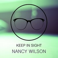 Keep In Sight — Nancy Wilson