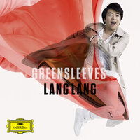 Traditional: Greensleeves (Arr. Nevue for Piano) — Lang Lang