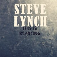 This Is Starting — Steve Lynch