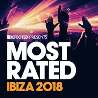 Defected presents Most Rated Ibiza 2018 — сборник