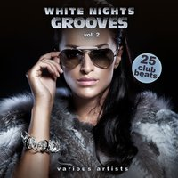 White Nights Grooves, Vol. 2 (25 Club Beats) — сборник