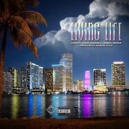 Living Life — CuzZo CorleOn, Flauk, General Drizzle