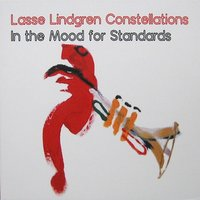 In the Mood for Standards — Lasse Lindgren Constellations