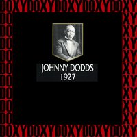 In Chronology - 1927 — Johnny Dodds