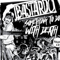 Something to Do with Death — Bastardo