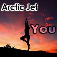 You — Arctic Jet