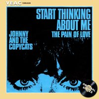 Start Thinking About Me — Johnny & the Copycats