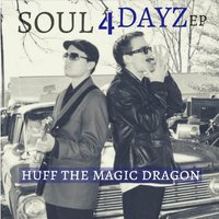 Soul 4 Dayz — Huff the Magic Dragon