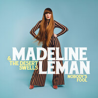 Nobody's Fool — Madeline Leman and The Desert Swells