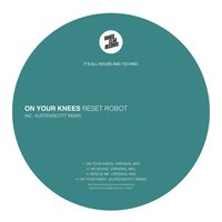 On Your Knees EP — Reset Robot
