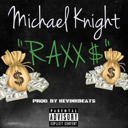 Raxx$ — Michael Knight