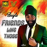 Friends Like Those — Bugle