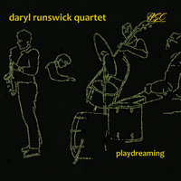 Playdreaming — Daryl Runswick Quartet, Ray Warleigh, Mick Pyne, Spike Wells