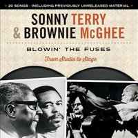 Blowin' the Fuses from Studio to Stage — Sonny Terry, Brownie McGhee, Sonny Terry & Brownie McGhee