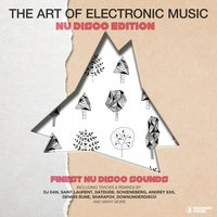 The Art of Electronic Music - Nu Disco Edition, Vol. 3 — сборник
