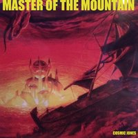 Master of the Mountain — Cosmic Jones