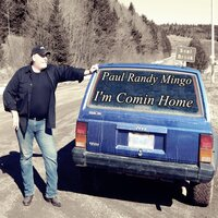 I'm Comin Home — Paul Randy Mingo