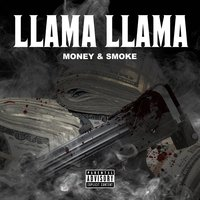 Money and Smoke — Llama Llama