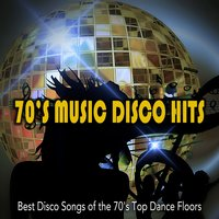 70s Music Disco Hits: Best Disco Songs of the 70's Top Dance Floors — сборник