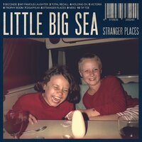 Stranger Places — Little Big Sea