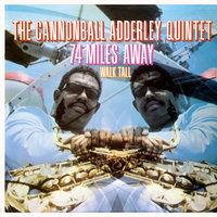 74 Miles Away/Walk Tall — Cannonball Adderley Quintet