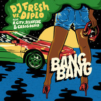Bang Bang — DJ Fresh, Diplo, R. City, Selah Sue, Craig David