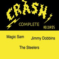 Crash Records Complete — The Steelers, Magic Sam, Jimmy Dobbins