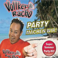 Party Machen Wir — Vollker Racho