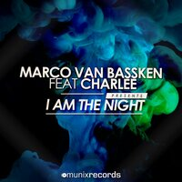 I Am the Night — Marco van Bassken, Charlee