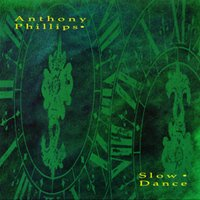 Slow Dance: Remastered and Expanded Deluxe Edition — Anthony Phillips