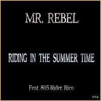 Riding in the Summer Time — Mr. Rebel