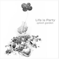 Life Is Party — Splash Garden