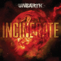 Incinerate — Unearth