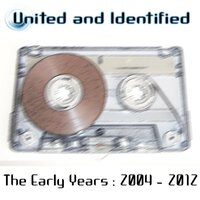The Early Years — United And Identified