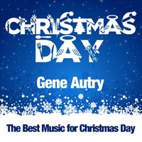 Christmas Day — Gene Autry
