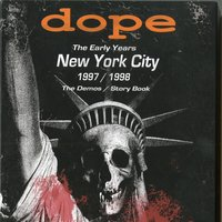 The Early Years - New York City 1997/1998 — Dope