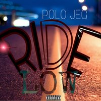 Ride Low — Polo Jeg