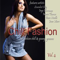 Chill Fashion Vol.4 (Nu Fashion Chill House and Lounge Grooves) — сборник