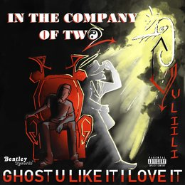 In the Company of Two — Ghost u like it i love it