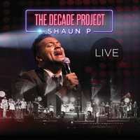 The Decade Project — Shaun P