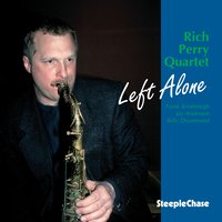 Left Alone — Billy Drummond, Frank Kimbrough, Rich Perry, Jay Anderson