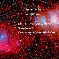 Sci Fi, Dramatic, Horror, Suspense & Cinematic / Orchestral Cues — Steve Dafoe