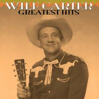 Greatest Hits — Wilf Carter