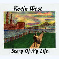Story of My Life — Kevin West